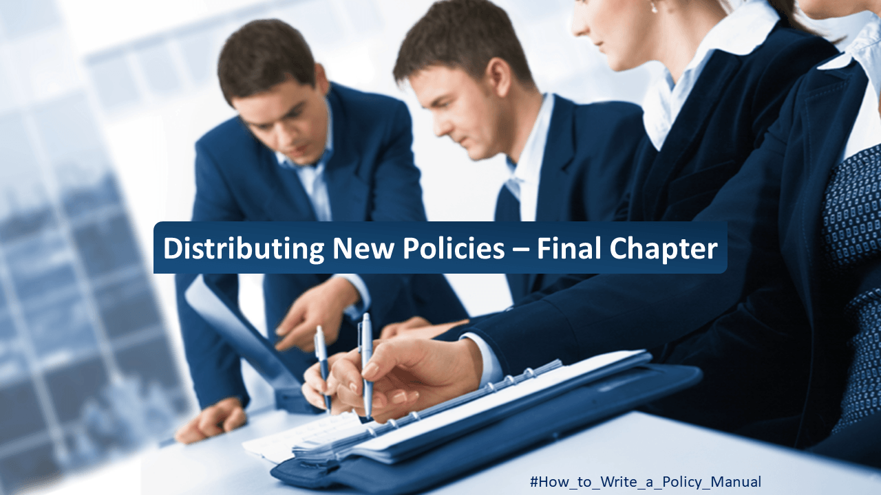 Distributing New Policies – Final Chapter